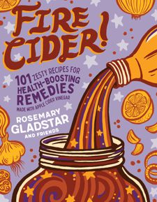 Fire Cider by Rosemary Gladstar